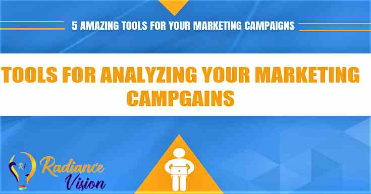 Tools for Analyzing the Performance of your Digital Marketing Campaigns