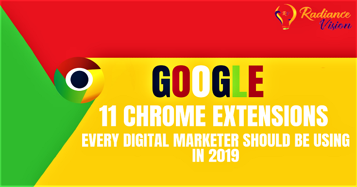 11 CHROME EXTENSIONS EVERY DIGITAL MARKETER SHOULD BE USING IN 2019