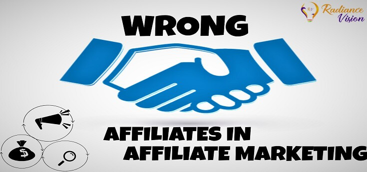 The Wrong Affiliates in Affiliate Marketing